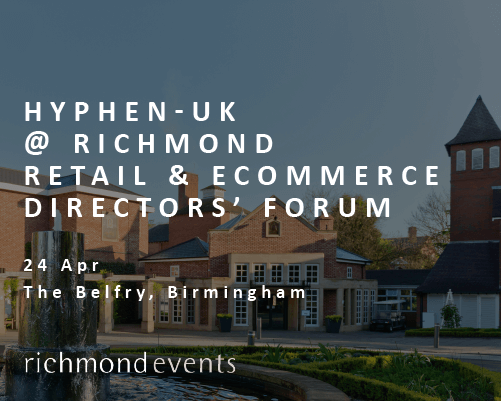 Hyphen-UK @ Richmond Retail & Ecommerce Directors' Forum